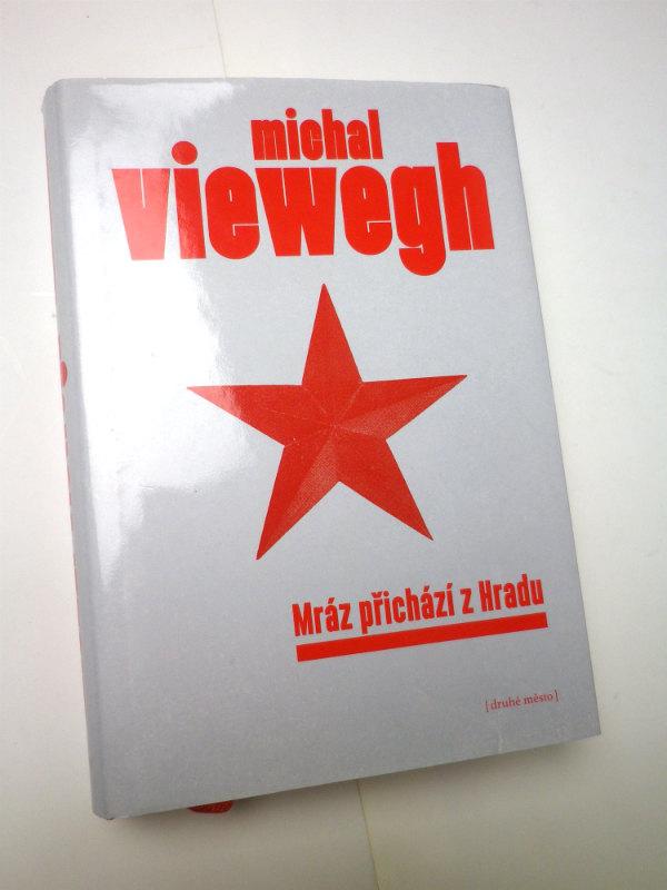Michal Viewegh MRÁZ PŘICHÁZÍ Z HRADU