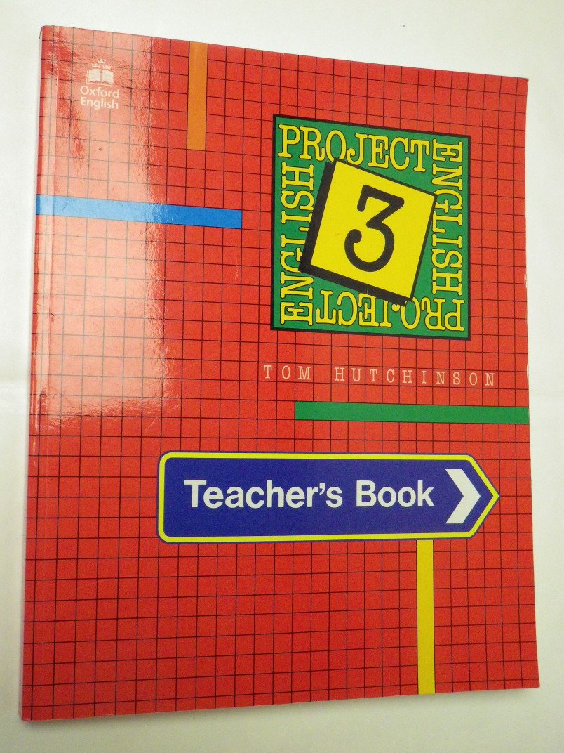 Tom Hutchinson PROJECT ENGLISH 3 TEACHER'S BOOK