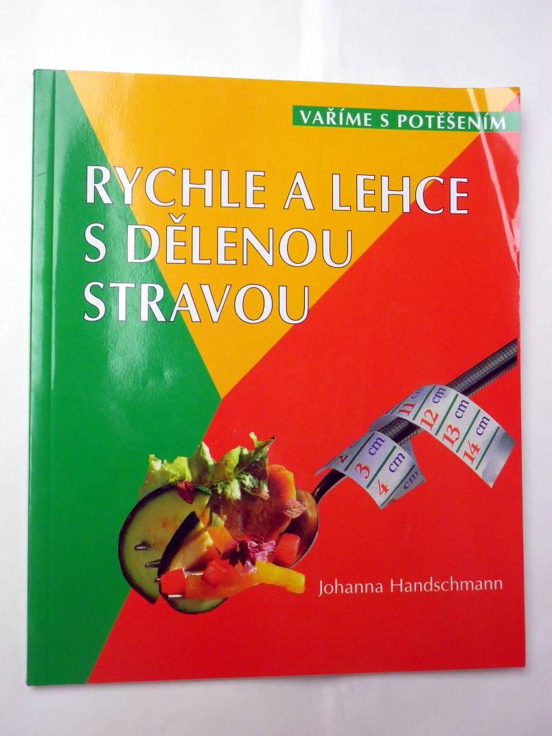 Johanna Handschmann RYCHLE A LEHCE S DELENOU STRAVOU