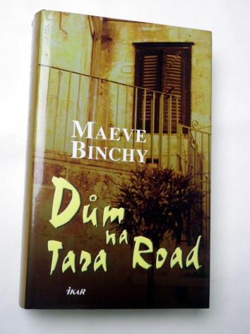 Maeve Binchy DŮM NA TARA ROAD