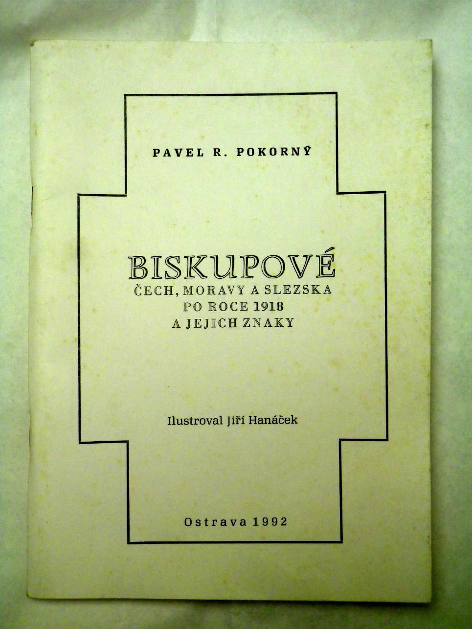 Pokorný BISKUPOVÉ ČECH MORAVY A SLEZSKA PO ROCE 1918 A JEJICH ZNAKY