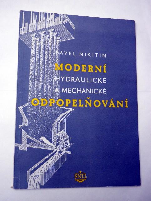 Pavel Nikitin MODERNÍ HYDRAULICKÉ A MECHANICKÉ ODPOPELŇOVÁNÍ