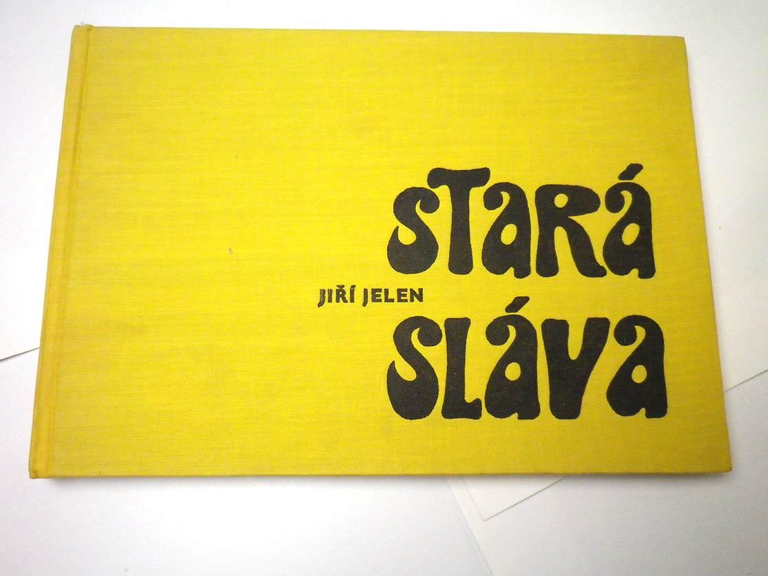 Jiří Jelen STARÁ SLÁVA