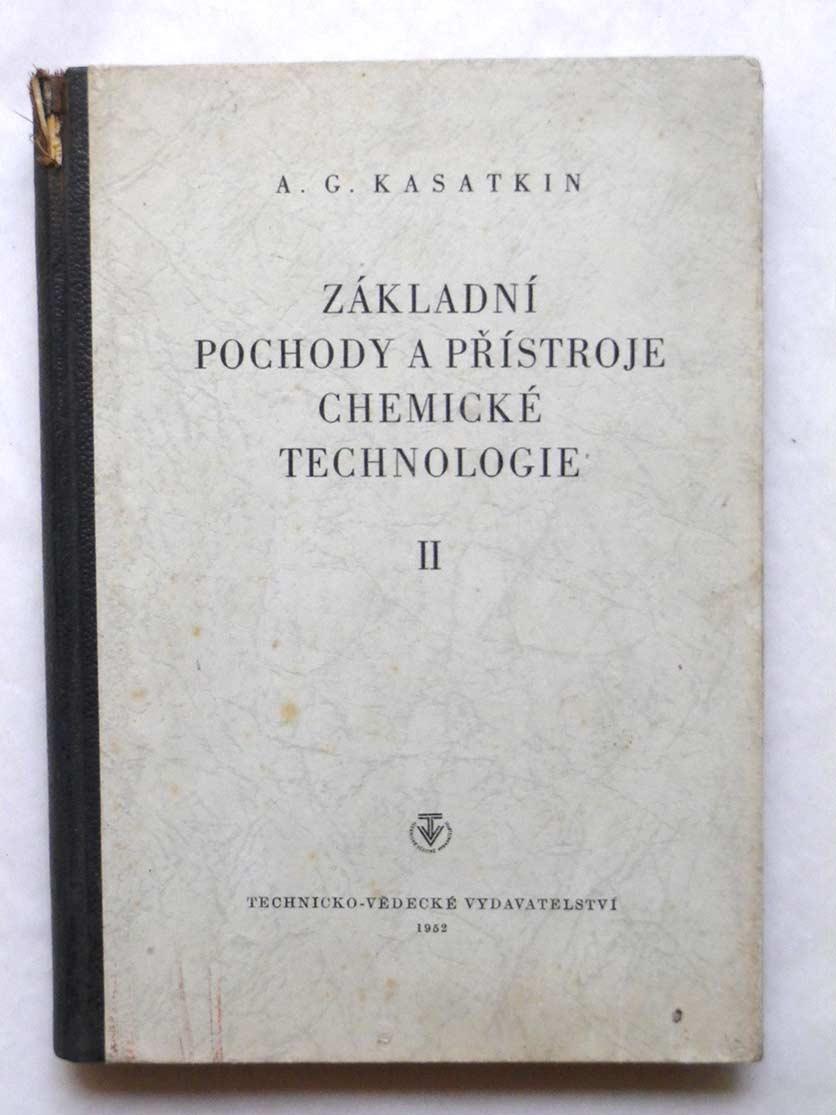 Kasatkin ZÁKLADNÍ POCHODY A PŘÍSTROJE CHEMICKÉ TECHNOLOGIE II
