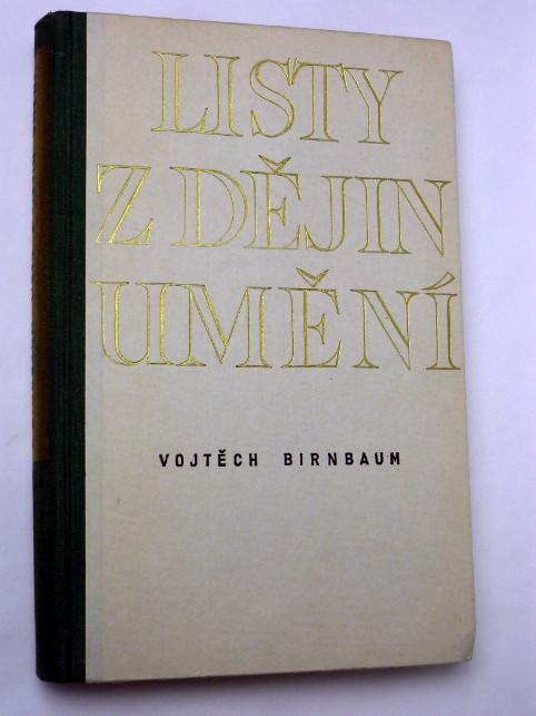 Vojtěch Birnbaum LISTY Z DĚJIN UMĚNÍ