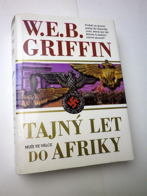 W.E.B. Griffin TAJNÝ LET DO AFRIKY