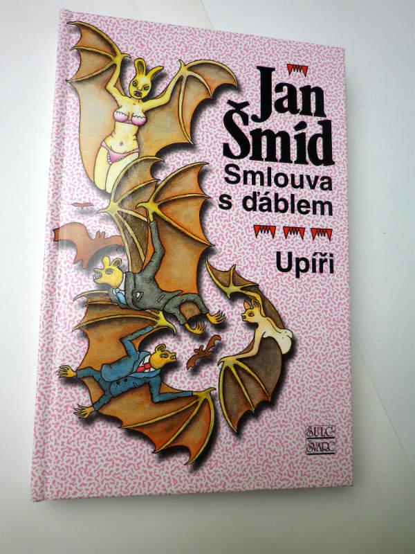 Jan Šmíd SMLOUVA S ĎÁBLEM / UPÍŘI