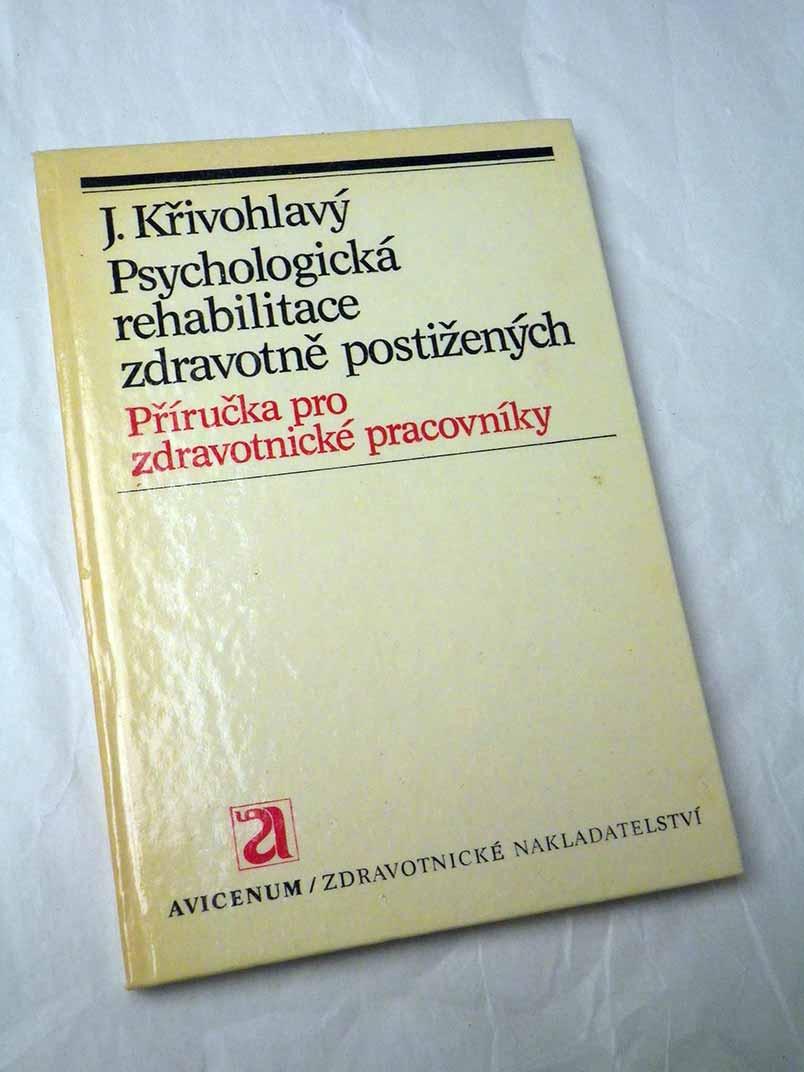 Jaro Křivohlavý PSYCHOLOGICKÁ REHABILITACE ZDRAVOTNĚ POSTIŽENÝCH