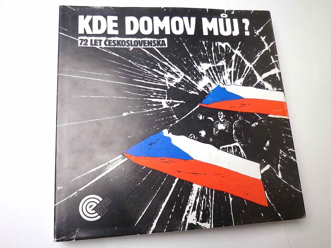 KDE DOMOV MŮJ 72 LET ČESKOSLOVENSKA