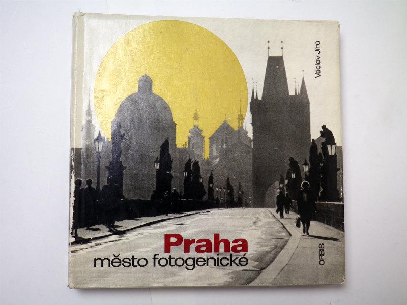 Václav Jírů PRAHA MĚSTO FOTOGENICKÉ