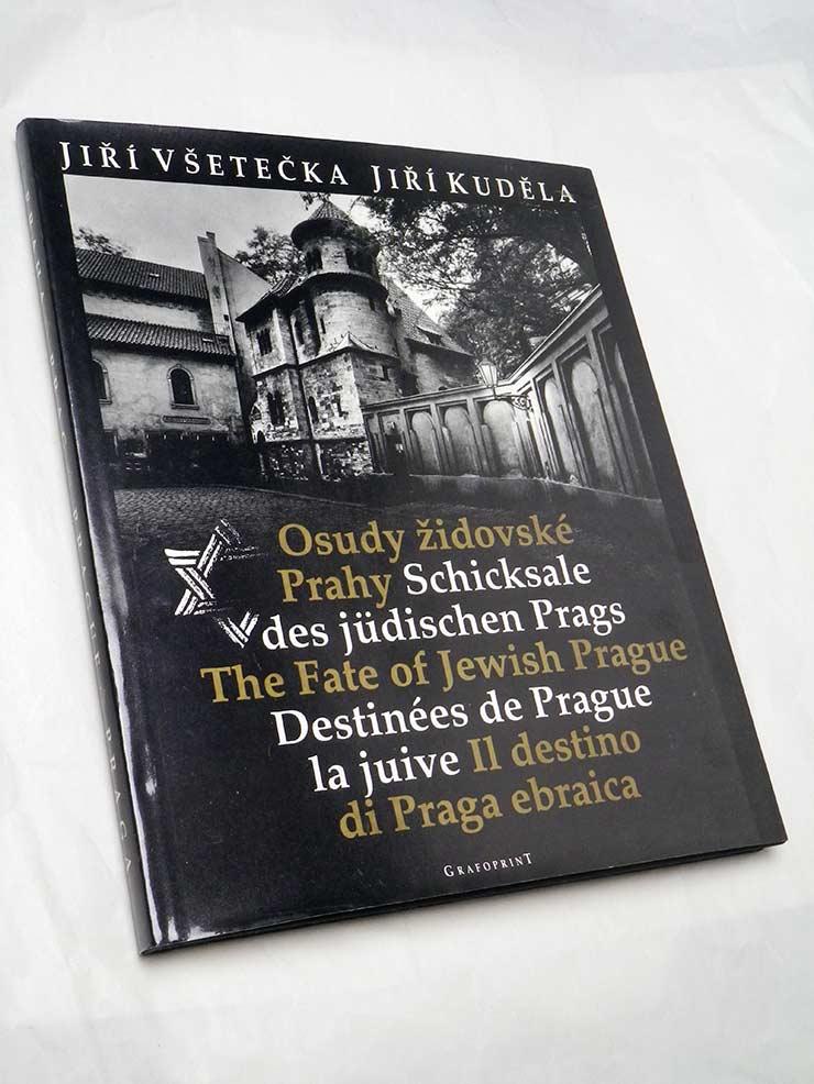 Jiří Všetečka Jiří Kuděla OSUDY ŽIDOVSKÉ PRAHY