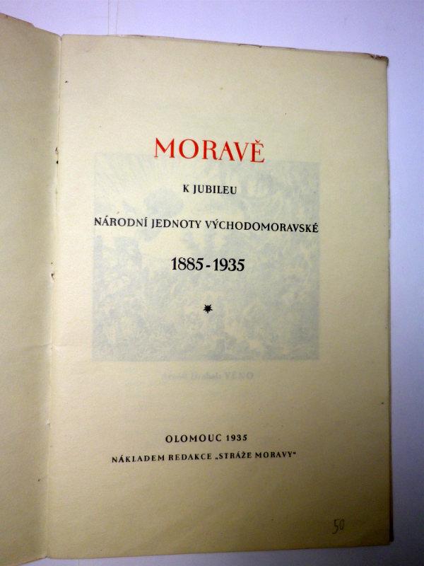 MORAVĚ K JUBILEU NÁRODNÍ JEDNOTY VÝCHODOMORAVSKÉ 1885 - 1935