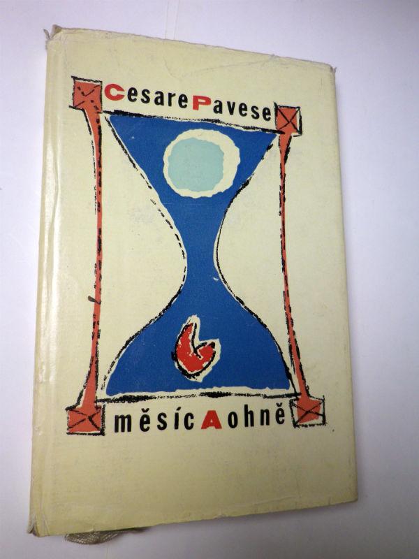 Cesare Pavese MĚSÍC A OHNĚ