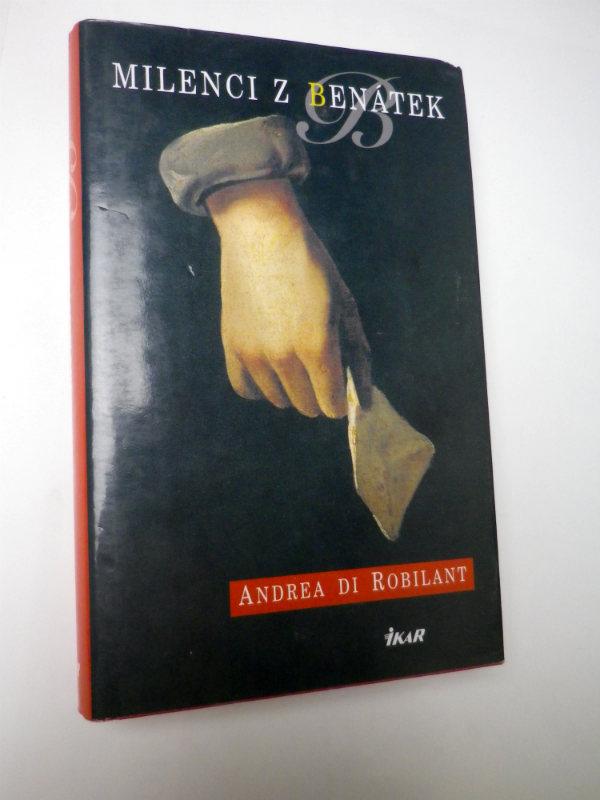Andrea di Robilant MILENCI Z BENÁTEK