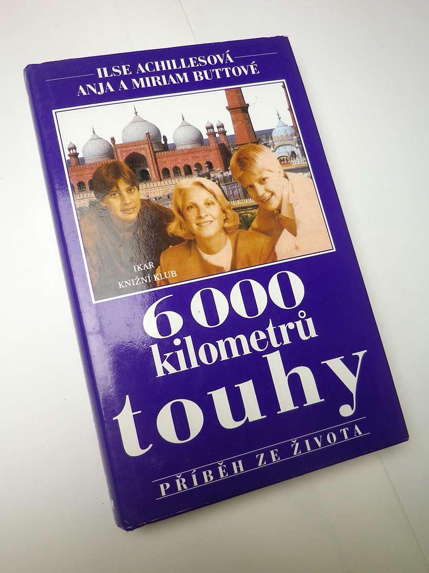 Ilse Achillesová 6000 KILOMETRŮ TOUHY