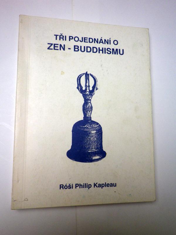 Róši Philip Kapleau TŘI POJEDNÁNÍ O ZEN BUDDHISMU