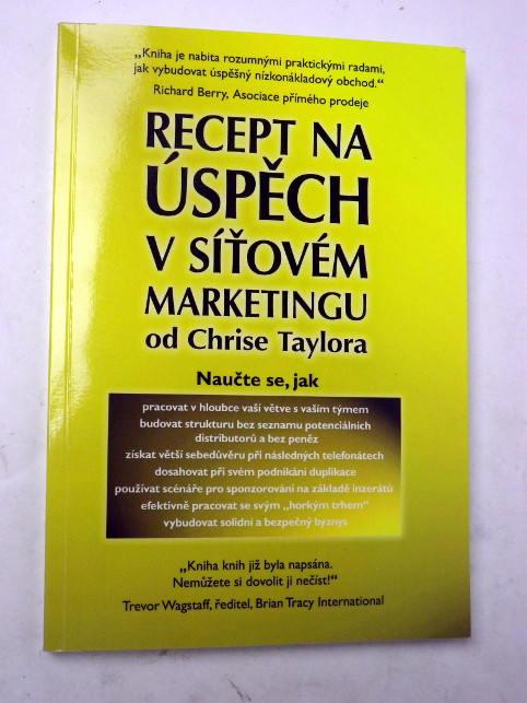 Chris Taylor RECEPT NA ÚSPĚCH V SÍŤOVÉM MARKETINGU