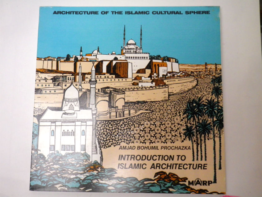 Amjad Bohumil Prochazka INTRODUCTION TO ISLAMIC ARCHITECTURE